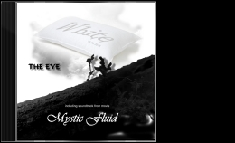 THE EYE - WHITE & MYSTIC FLUID Music